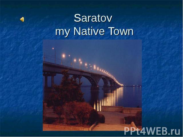 Saratov my Native Town