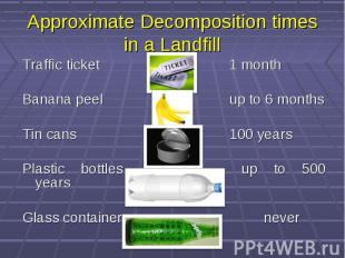 Approximate Decomposition times in a Landfill Traffic ticket 1 month Banana peel