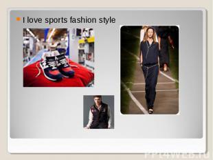 I love sports fashion style