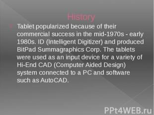 History Tablet popularized because of their commercial success in the mid-1970s
