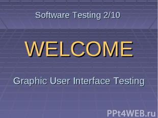 Software Testing 2/10 WELCOME