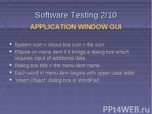 Software Testing 2/10 APPLICATION WINDOW GUI System icon = About box icon = file