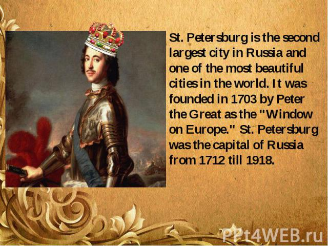 """St. Petersburg is the second largest city in Russia and one of the most beautiful cities in the world. It was founded in 1703 by Peter the Great as the """"Window on Europe."""" St. Petersburg was the capital of Russia from 1712 till 1918. St. P…"""