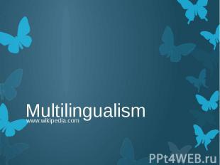 Multilingualism www.wikipedia.com