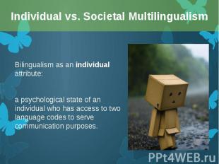 Bilingualism as an individual attribute: Bilingualism as an individual attribute