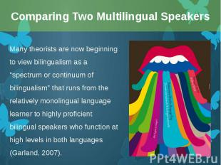 """Many theorists are now beginning to view bilingualism as a """"spectrum or con"""