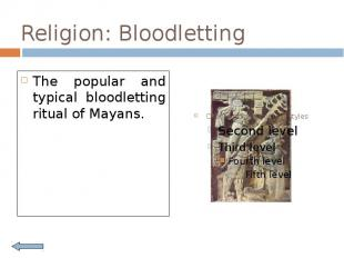Religion: Bloodletting The popular and typical bloodletting ritual of Mayans.