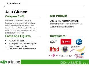 At a Glance Company Profil We are an international Company headquartered in Lond