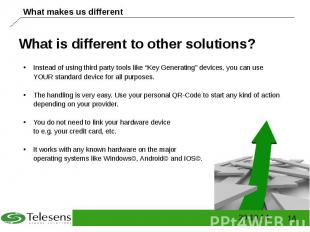 What is different to other solutions?