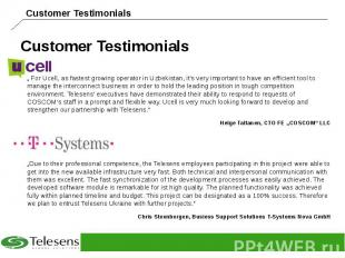 """Customer Testimonials """" For Ucell, as fastest growing operator in Uzbekistan, it"""