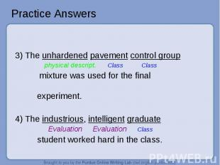 Practice Answers 3) The unhardened pavement control group physical descript. Cla