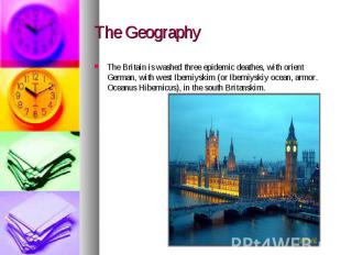 The Geography The Britain is washed three epidemic deathes, with orient German,