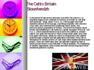 The Celtic Britain Stounhendzh In the period of late bronze and early iron (800-