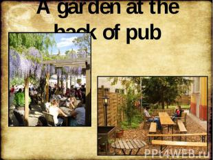 A garden at the back of pub