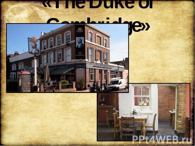 «The Duke of Cambridge»