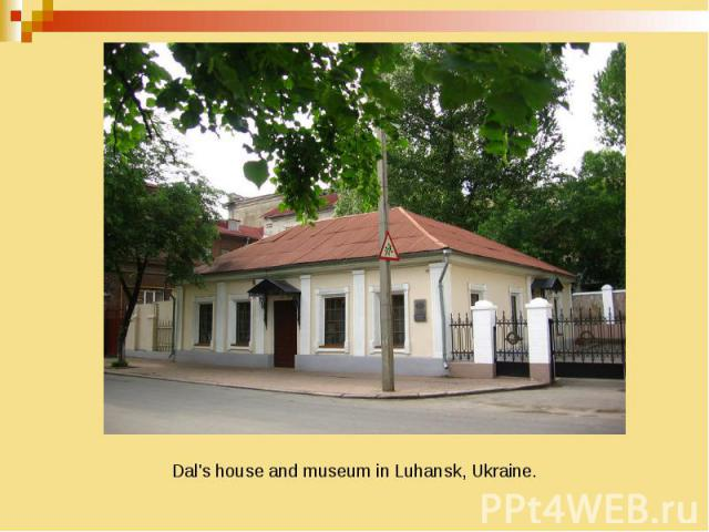Dal's house and museum in Luhansk, Ukraine.