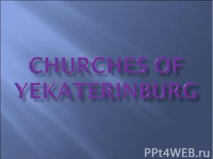 Churches of Yekaterinburg