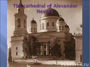 The cathedral of Alexander Nevsky