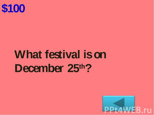 What festival is on December 25th?