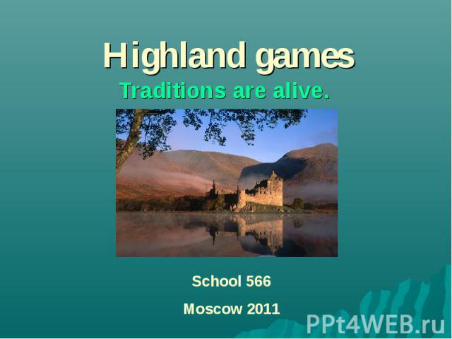 Highland games Traditions are alive. School 566Moscow 2011