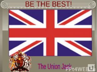 BE THE BEST! The Union Jack