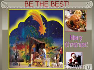 BE THE BEST! MerryChristmas!
