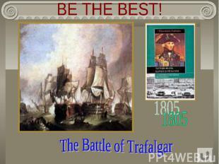 BE THE BEST! The Battle of Trafalgar