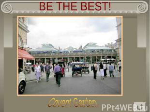 BE THE BEST! Covent Garden