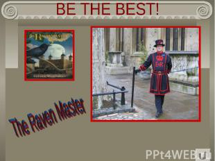 BE THE BEST! The Raven Master