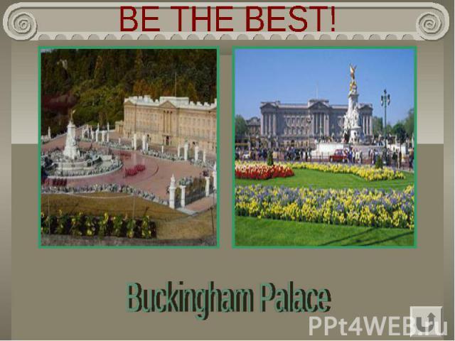 BE THE BEST! Buckingham Palace