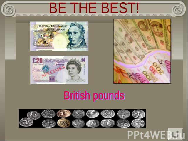 BE THE BEST! British pounds