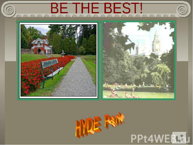 BE THE BEST! HYDE Park