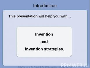 Introduction This presentation will help you with… Invention and invention strat