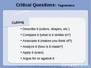 Critical Questions: TagmemicsCubing Describe it (colors, shapes, etc.) Compare i