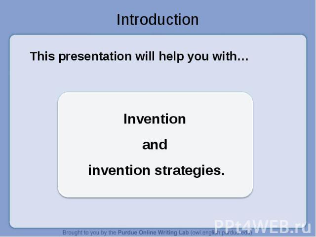 Introduction This presentation will help you with… Invention and invention strategies.