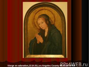 Vierge en adoration,1510-20,Los Angeles County Museum of Art