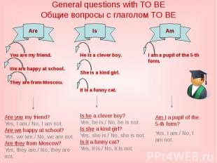General questions with TO BEОбщие вопросы с глаголом TO BEYou are my friend.We a