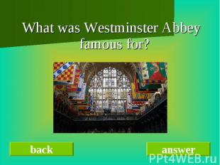 What was Westminster Abbey famous for?