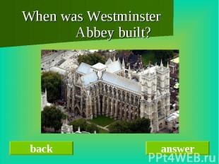 When was Westminster Abbey built?When was Westminster Abbey built?