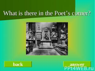 What is there in the Poet's corner?