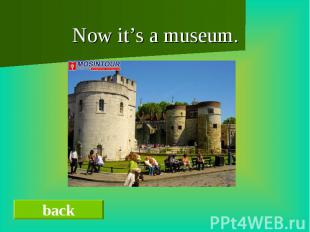 Now it's a museum.Now it's a museum.