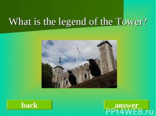 What is the legend of the Tower?
