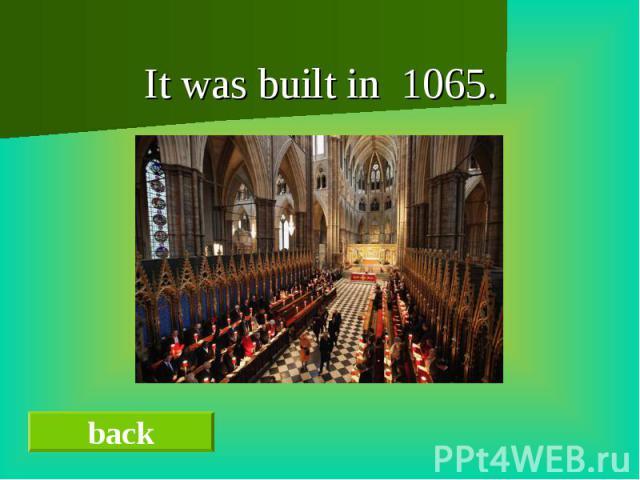 It was built in 1065.