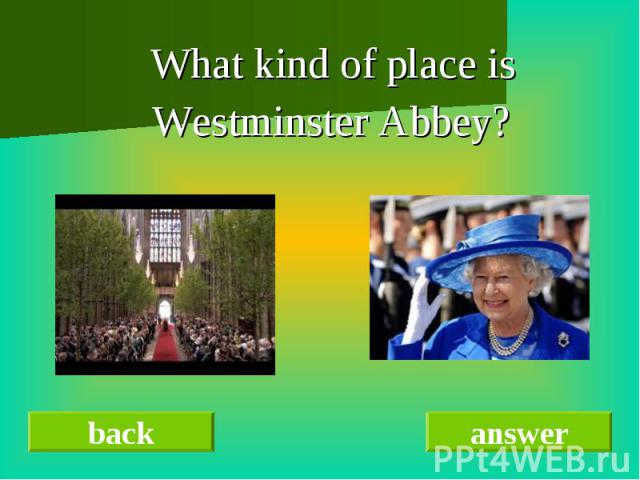 What kind of place is Westminster Abbey?