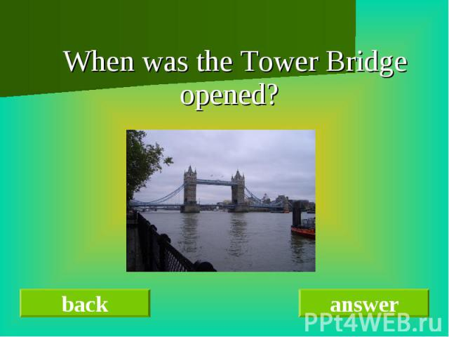 When was the Tower Bridge opened?