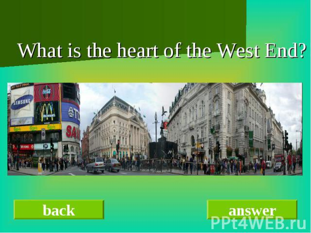 What is the heart of the West End?
