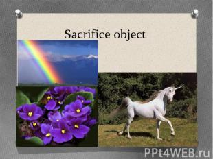 Sacrifice object