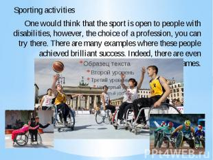 One would think that the sport is open to people with disabilities, however, the