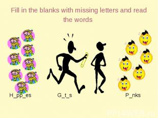 Fill in the blanks with missing letters and read the words