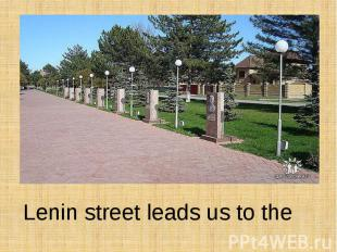 Lenin street leads us to the Square of Freedom